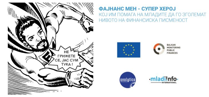 Finance Man – a super hero for public literacy in North Macedonia, a raising awareness campaign